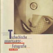 TSCHECHISCHE AVANTGARDE - FOTOGRAFIE 1918 - 1948